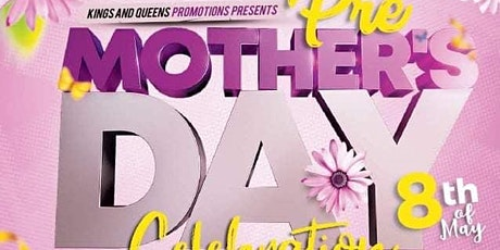 Pre Mother's Day Celebration tickets