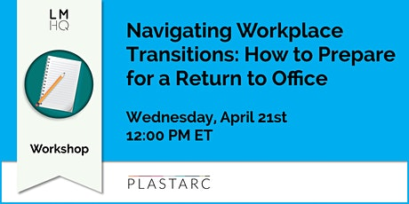 Navigating Workplace Transitions: How to Prepare for a Return to Office tickets