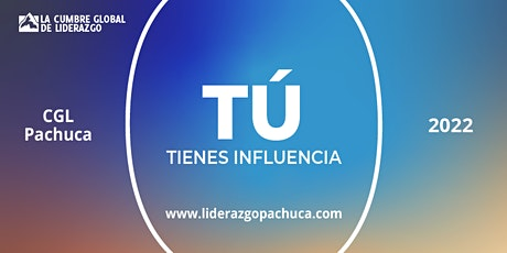 La Cumbre Global  De Liderazgo Pachuca 2022 boletos