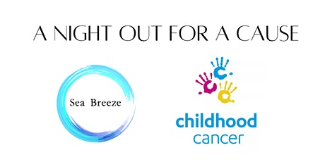 A Night Out for a Cause - Childhood Cancer Associa tickets