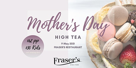 Fraser's Mother's Day High Tea tickets