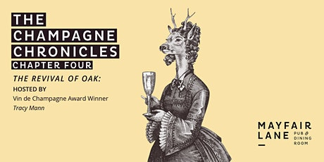 The Champagne Chronicles - Chapter Four - The Revival of Oak tickets