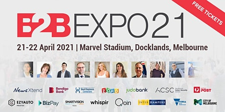 B2B EXPO 21 Melbourne - Taking care of your business tickets