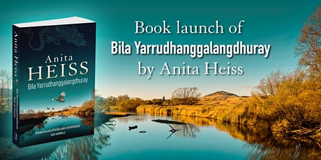 Bila Yarrudhanggalangdhuray by Anita Heiss - Book Launch tickets