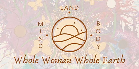 Whole Woman Whole Earth Retreat Weekend tickets