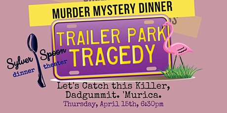 Trailer Park Tragedy! Murder Mystery Party at Sylver Spoon tickets