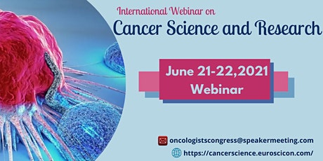 International Webinar on  Cancer Science and Research tickets
