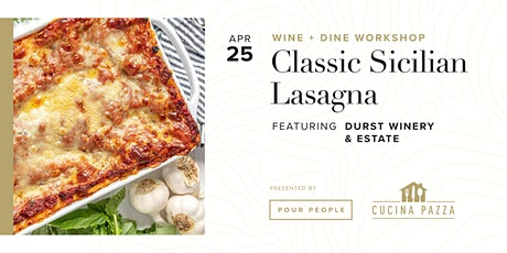 Wine + Dine Workshop: Classic Sicilian Lasagna tickets