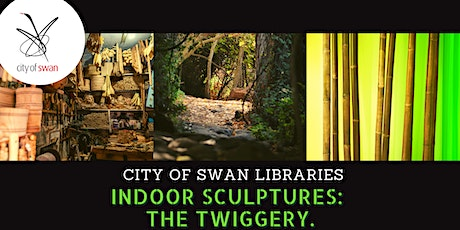 Indoor Sculptures: The Twiggery (Ballajura) tickets