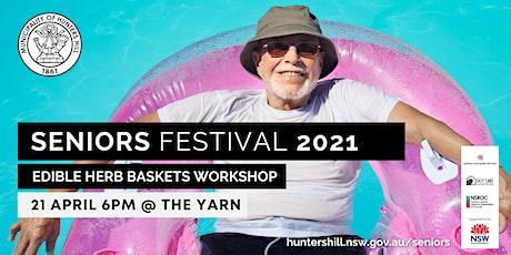Seniors Festival 2021: Edible Herb Baskets tickets