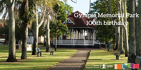 Gympie Memorial Park - 100th Birthday tickets