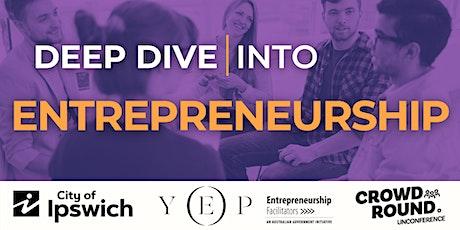 Deep Dive into Entrepreneurship tickets