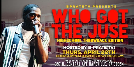 B PrateTV Presents: Who Got The Juse; High School Throw Back Edition tickets