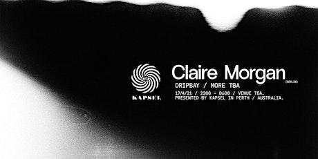 KAPSEL presents: Claire Morgan (Berlin) tickets