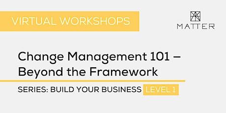 MATTER Workshop: Change Management 101—Beyond the Framework tickets