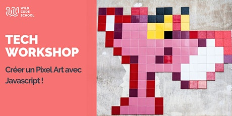 Online Tech Workshop - Créer un Pixel art avec Javascript ! billets