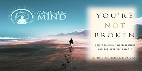 You are NOT broken. Experience the revolutionary Magnetic Mind Method. tickets