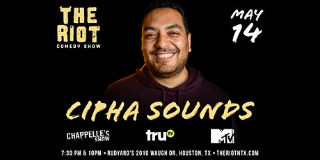 The Riot Comedy Show presents Cipha Sounds (Chappelle Show, TruTV, MTV) tickets