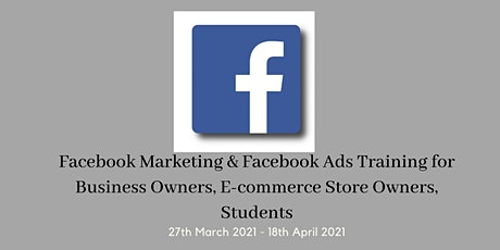 4 Weeks Facebook Marketing & Facebook Ads Training course Instructor-led tickets