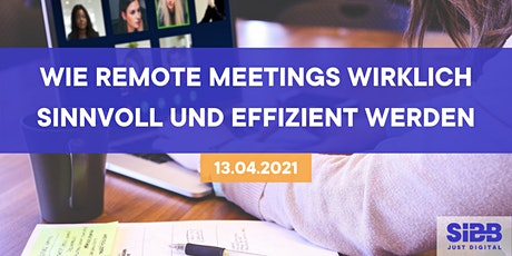 Wie remote Meetings wirklich sinnvoll und effizient werden Tickets