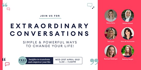 EXTRAORDINARY CONVERSATIONS - Simple & Powerful Ways to change your Life! tickets