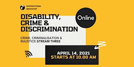 International Workshop: Disability, Crime & Discrimination tickets