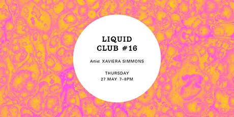 Liquid Club #16: Xaviera Simmons tickets