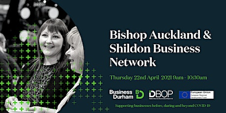 Bishop Auckland and Shildon Business Network - 22nd April 2021 tickets