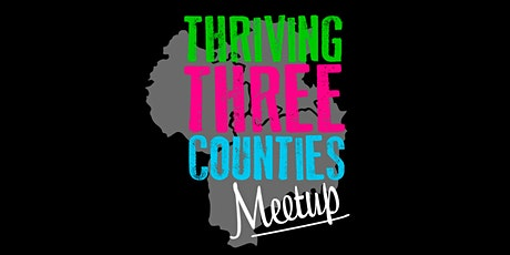 Thriving Three Counties Meetup (Virtual) tickets