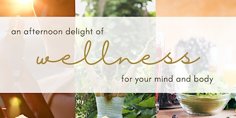 An Afternoon Delight of Wellness tickets