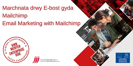 Marchnata drwy E-bost gyda Mailchimp | Email Marketing with Mailchimp tickets