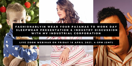 Fashionablyin Sleepwear And Industrial Discussion With MV Corporation tickets