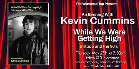 While We Were Getting High: Britpop in the 90's with Kevin Cummins tickets