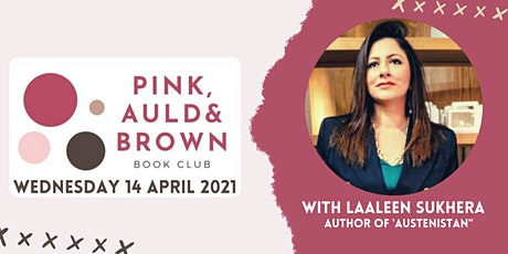 Pink, Auld & Brown Book Club with Laaleen Sukhera - 14 April 2021 tickets