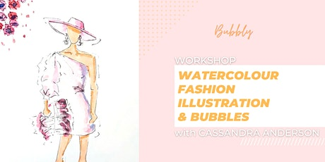 Watercolour Fashion Illustration and Bubbles workshop tickets