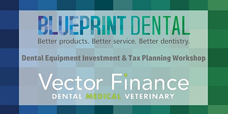 Dental Equipment Investment & Tax Planning Workshop tickets