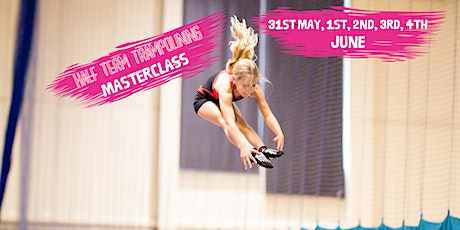 Trampoline Masterclass 31st May, 1st, 2nd, 3rd & 4th June tickets
