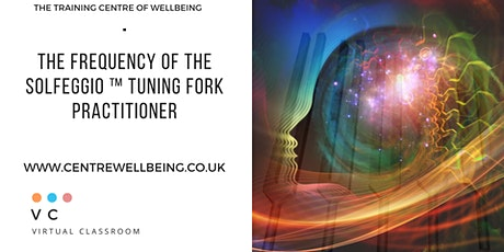 The Frequency of the Solfeggio ™ Tuning Fork Practitioner tickets