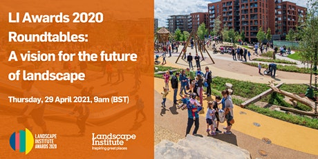 LI Awards 2020 Roundtables - A vision for the future of landscape tickets