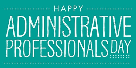 Administrative Professionals Day Party (21st April) Take Out & Drinks tickets