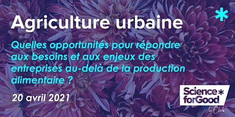 Webinar & Ateliers - Agriculture urbaine [Club Science for Good] billets