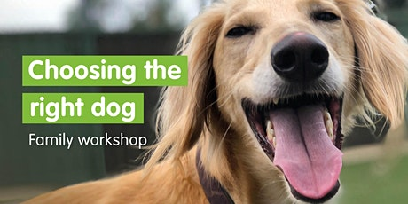 Choosing the Right Dog e-learning Family Workshop - Self Led tickets