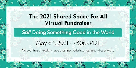 The 2021 Shared Space For All Virtual Fundraiser tickets