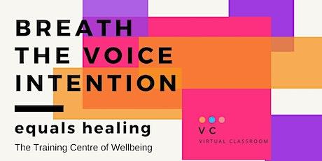 Breath plus voice plus intention equals healing tickets