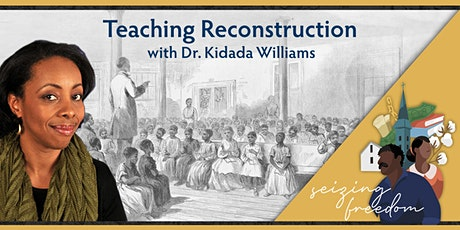 Teaching Reconstruction with Dr. Kidada Williams tickets