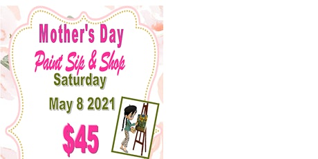 Tonya's Pre Mother's Day Paint, Sip, & Shop tickets