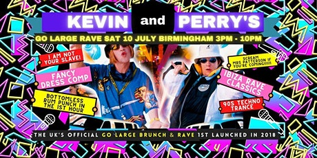 Kevin & Perry's Go Large 90s Rave 10 JULY - BHAM tickets