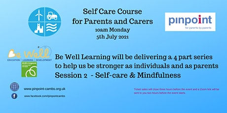 Self-Care for SEND parents course  - Be Well Learning - session 2 tickets