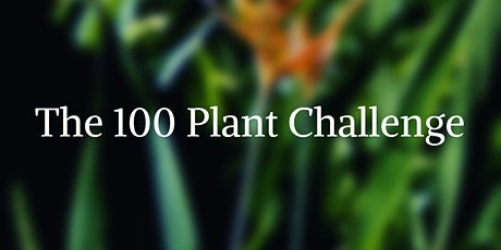 The 100 Plant Challenge tickets