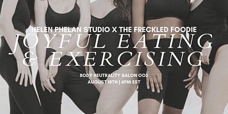 Body Neutrality Salon 005: Joyful Eating + Exercising w The Freckled Foodie tickets